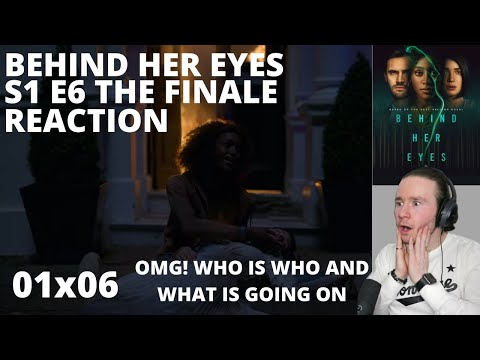 BEHIND HER EYES S1 E6 FINALE REACTION 1x6 ~ END SCENE WHAT IS GOING ON!! ~ SEASON 1 EPISODE 6