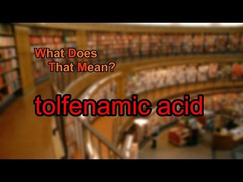 What does tolfenamic acid mean?