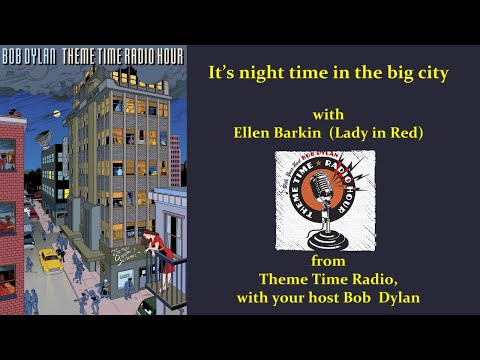 """It's night time in the big city (""""Theme Time Radio Hour"""")"""