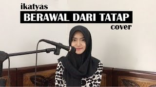 Yura - Berawal Dari Tatap (cover) by IKATYAS Video