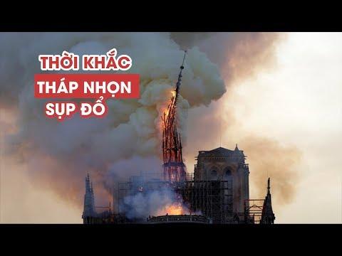 Khoảnh khắc chóp nhọn Nhà thờ Đức Bà Paris sụp đổ trong biển lửa - Thời lượng: 1:18.