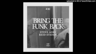 Steve Aoki & Reid Stefan – Bring The Funk Back (Original Mix)