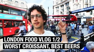 WORST CROISSANT EVER ! LONDON FOOD VLOG (1/2) by Alex French Guy Cooking