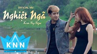 Nghiệt Ngã - Kim Ny Ngọc ft Đinh Kiến Phong