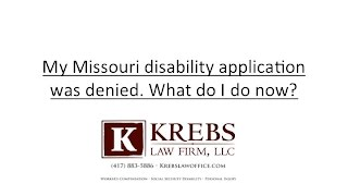 My Missouri disability application was denied. What do I do now?