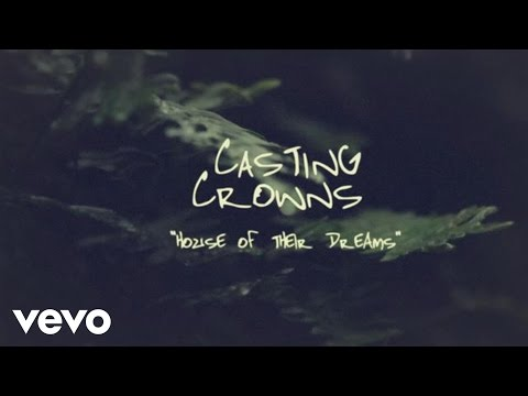 Casting Crowns - House of Their Dreams (Offiical Lyric Video)