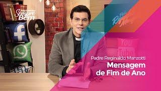 Padre Reginaldo Manzotti: Mensagem de Fim de Ano