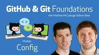 Config • GitHub&Git Foundations