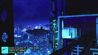 Thumbnail for Hook N Sling ft. Karin Park — Tokyo By Night (Axwell Remix)