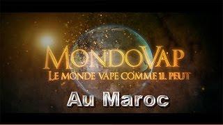 MondoVap, Le Maroc