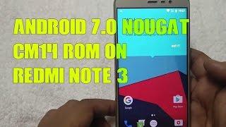 Video Android 7.0 Nougat CM14 ROM on REDMI NOTE 3 - Install [HINDI] MP3, 3GP, MP4, WEBM, AVI, FLV Oktober 2018