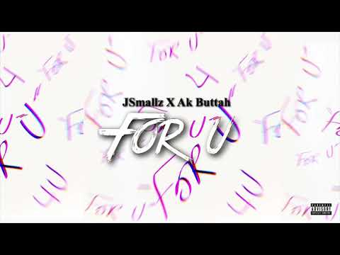 JSmallz - For U (ft. Ak Buttah) Prod. By JTK Pro Beats