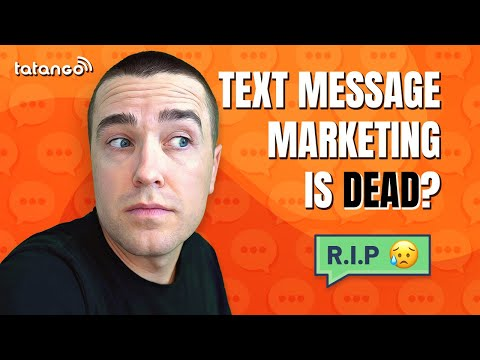 Text Message Marketing is Dead? (2018)