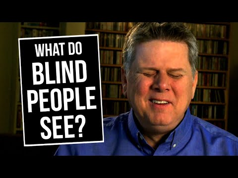 Blind - Tommy Edison, who has been blind since birth, answers the popular question