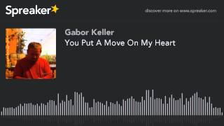 Aszir - You Put A Move On My Heart (Made With Spreaker)