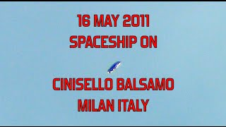 Cinisello Balsamo Italy  city images : AMAZING SPACESHIP ON MILAN!! | 16 MAY 2011 | CINISELLO BALSAMO ITALY |
