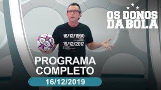 Os Donos da Bola - 16/12/2019 - Programa completo