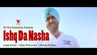 "Ishq Da Nasha is Central India's First Punjabi Rap Song. After the success of its Hip Hop version, Jaggi Sing's Younger Brother - Honey Singh Suggested to produce its Punjabi Version.This version of  Ishq Da Nasha  is dedicated to Jaggi Singh's Younger Brother - ""Honey Singh"". Song - Ishq Da NashaSinger & Rapper - Jaggi SinghLyrics - Vijay Chaurasia & Jaggi SinghComposition - Vijay Chaurasia & Aditya SinghMusic - Chirag PadhyaPost production - Ishan Verma & Hemant SimraiyaDirected by Vijay ChaurasiaBanner: VJ Film ProductionProducer: VJ Film ProductionDirector: Vijay ChaurasiaTo catch all the updates of Ishq Da Nasha log on to:Facebook - https://www.facebook.com/vjfilmproducionVJ Film Production"