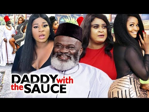 Daddy With The Sauce Season 1&2 - 2019 Latest Nigerian Nollywood Movie