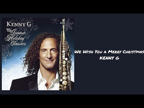 Kenny G - We Wish You A Merry Christmas // 1 hour