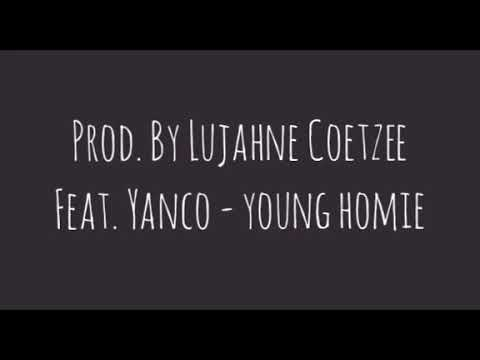 Prod. By Lujahne Coetzee Feat. Yanco - Young Homie