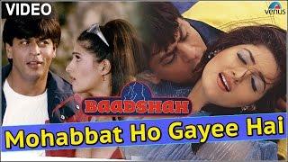 Video Mohabbat Ho Gayee Hai - VIDEO SONG | Baadshah | Shah Rukh Khan & Twinkle Khanna | Superhit Love Song MP3, 3GP, MP4, WEBM, AVI, FLV Maret 2019