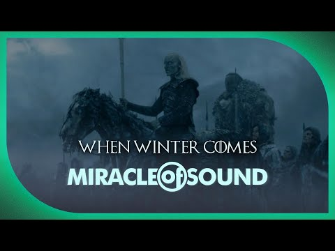 Game of Thrones Song - When Winter Comes by Miracle of Sound