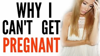 WHY I CAN'T GET PREGNANT by Channon Rose