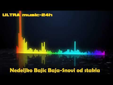 Video Nedeljko Bajic Baja-Snovi od stakla download in MP3, 3GP, MP4, WEBM, AVI, FLV January 2017