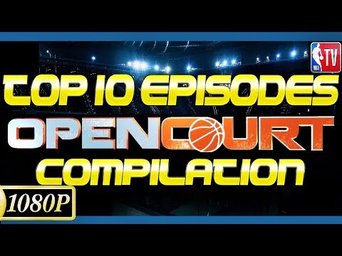 NBA OPEN COURT | TOP 10 EPISODES [7-Hour Compilation]
