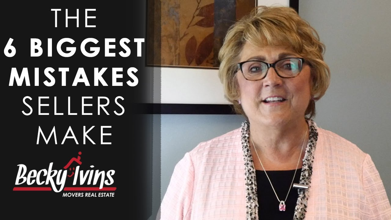 The 6 Biggest Mistakes Sellers Make
