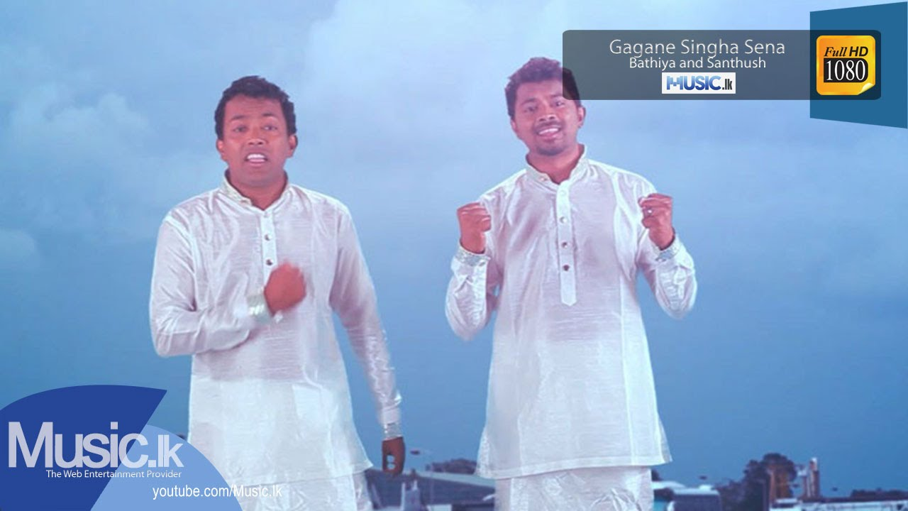 Gagane Singha Sena – Bathiya and Santhush