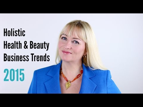Holistic Health & Beauty Business Trends 2015