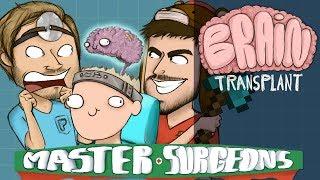 FINALLY! - Master Surgeons - Brain Transplant
