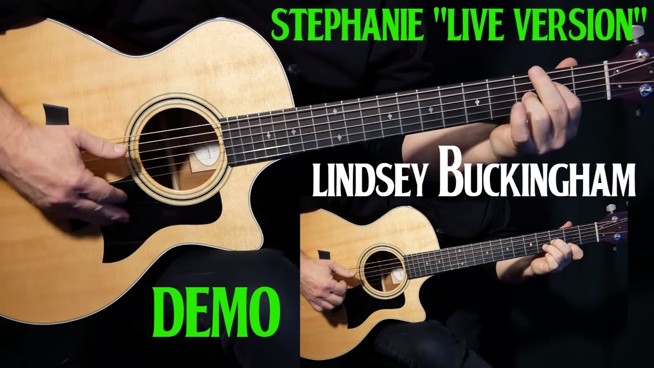 "how to play ""Stephanie"" on acoustic guitar ""live version"" by Lindsey Buckingham"