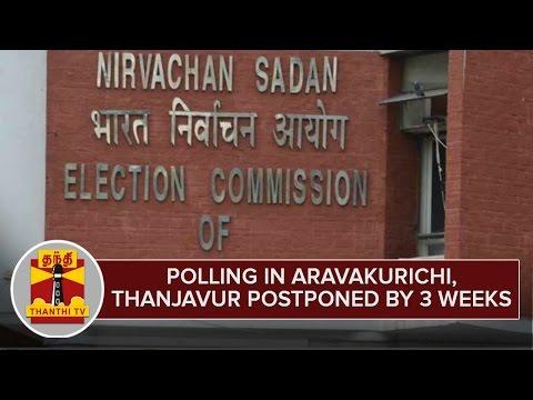 Polling-in-Aravakurichi-and-Thanjavur-postponed-by-3-Weeks--Thanthi-TV
