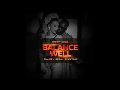 Balance Well  - Dammy Krane, Olamide, Medikal, Pearl Thusi (Prod. Dicey)