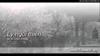 Lý Ngồi Thiền - Nhạc&lời Chân Không