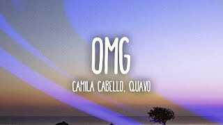 Video Camila Cabello - OMG (Lyrics / Lyric Video) Ft. Quavo MP3, 3GP, MP4, WEBM, AVI, FLV Maret 2018