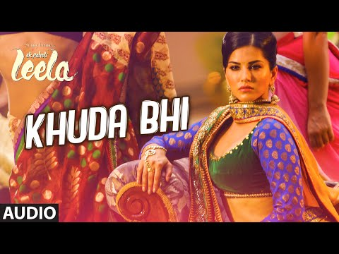 'Khuda Bhi' Full Song (Audio)   Sunny Leone  