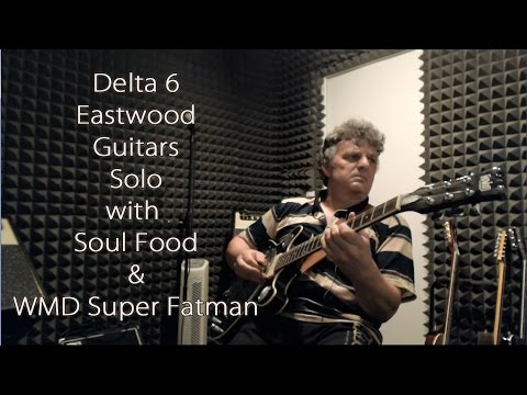 Delta6 Eastwood Solo with Soul Food & Super Fatman