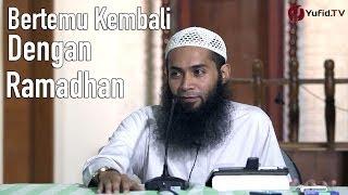 Download Video Bertemu Kembali Dengan Ramadhan - Ustadz Dr. Syafiq Basalamah MP3 3GP MP4