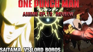 Saitama and lord boros go at it in episode 12. may just be an season finale not end of series.Subscribe if want more and check out social media and let's be friends on multiple gaming platforms PSN- megasonpika125Facebook- Watanuki StevensonTwitter- @megasonpika125Gamejolt- megasonpika1253DS friend code- 4656-7443-8149Hope to here from you!!!