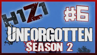 """Unforgotten Season 2 - (H1Z1 Walking Dead Roleplay) - Ep 6 - """"Blocking Out the Past"""""""