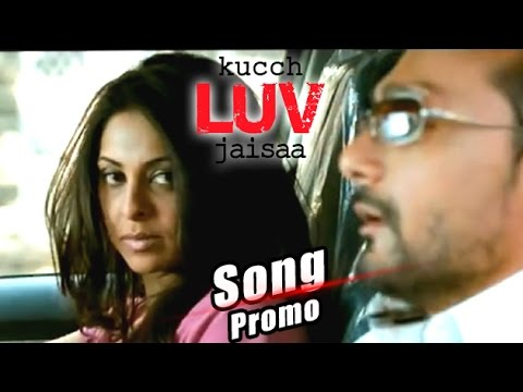 Thoda Sa Pyar – Kuch Luv Jaisa (2011) full video Song