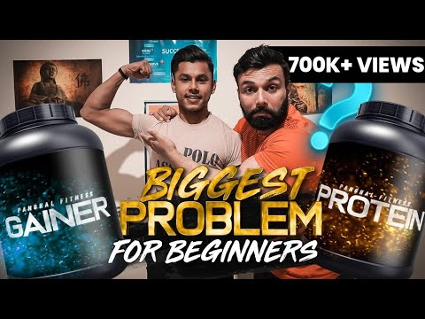Biggest Problem for Beginners | Protein vs Gainer?