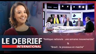 """Le Debrief: """"Politique nationale : une semaine mouvementée"""" &""""Brexit : le processus en marche"""""""
