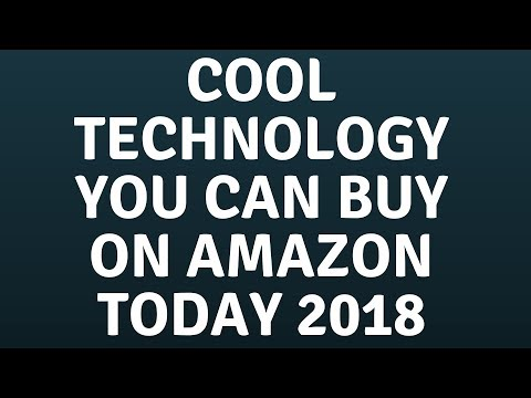 Cool Technology You Can Buy On Amazon Today 2018
