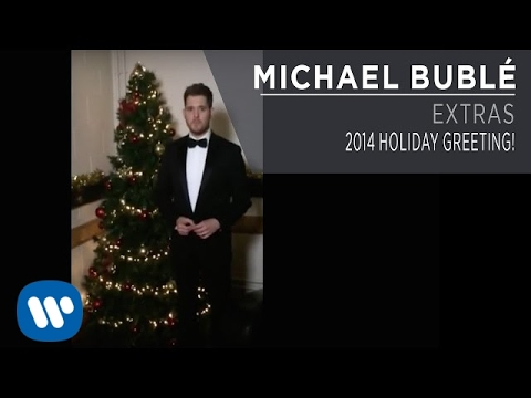 Michael Bublé - 2014 Holiday Greeting!