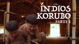 Viagens pela Amazônia | Índios Korubos | Parte 1